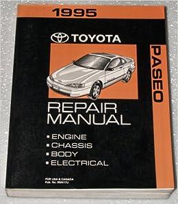 1995 toyota paseo repair manual (el44 series, complete volume): toyota motor  corporation: amazon com: books