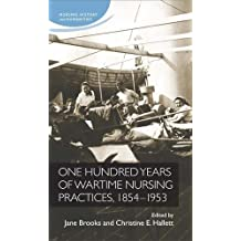 One hundred years of wartime nursing practices, 1854–1953