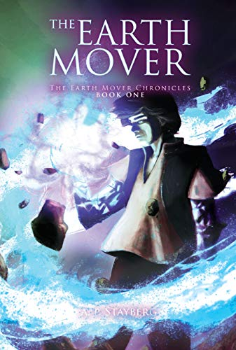 The Earth Mover by A.P. Stayberg