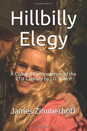 Hillbilly Elegy: A Cultural Phenomenon of the 21st Century by J.D. Vance