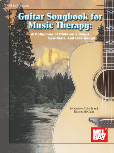 Download By Kathryn Scheldt - Guitar Songbook for Music Therapy: A Collection of Spirituals, Children's Songs and Folk Songs (1st Edition) (3/13/11) PDF