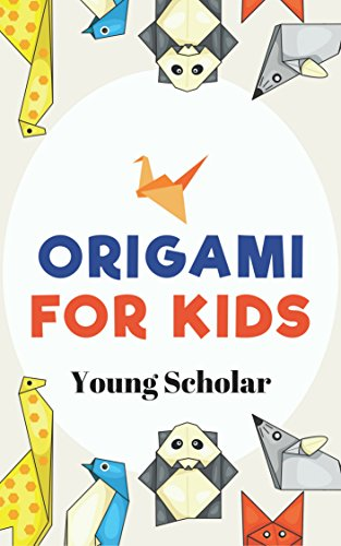 Origami For Kids Kindle Edition By Young Scholar Crafts Hobbies