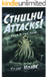 Cthulhu Attacks!: Book 1: The Fear