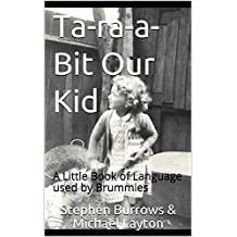 Ta-ra-a-Bit Our Kid: A Little Book of Language used by Brummies
