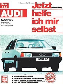 Audi 100 ab September 82, alle Modelle (mit Katalysator), ohne Diesel. Jetzt helfe ich mir selbst (German) Paperback