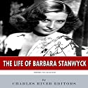 American Legends: The Life of Barbara Stanwyck Audiobook by Charles River Editors Narrated by Charles McKibben