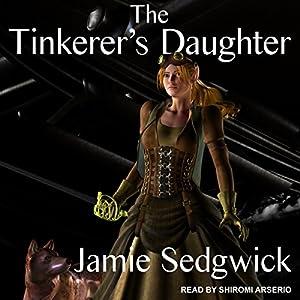 The Tinkerer's Daughter Audiobook