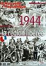 NOUVELLES REPUBLIQUE (LA) [No 406] du 31/12/2099 - 1944 - LA REGION OPPRIMEE - LA REGION LIBEREE. par Collectif