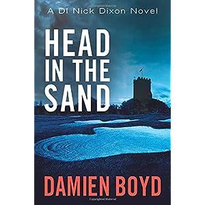 Head in the Sand: 2 (DI Nick Dixon Crime)Paperback – 20 Jan. 2015