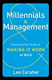 img - for Millennials & Management: The Essential Guide to Making it Work at Work book / textbook / text book