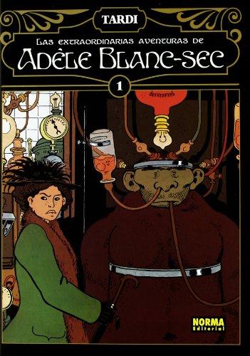 Las extraordinarias aventuras de Adele Blanc-Sec 1 / The Extraordinary Adventures of Adele Blanc-Sec 1 (Las Extraordinarias Aventuras De Adele ... of Adele Blanc-sec) (Spanish Edition)