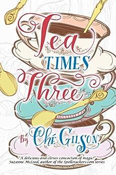 Tea Times Three by [Gilson, Che]