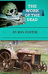 The Work Of The Dead: A Post Apocalyptic Prepper Action/Adventure Fiction Epic Series (Aftermath Survival Book 1)