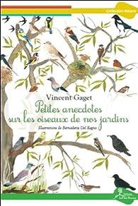 Petites anecdotes sur les oiseaux de nos jardins par Vincent Gaget