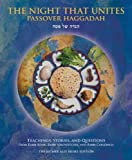 img - for By Aaron Goldscheider The Night That Unites Passover Haggadah: Teachings, Stories, and Questions from Rabbi Kook, Rabbi So (Bilingual) [Hardcover] book / textbook / text book