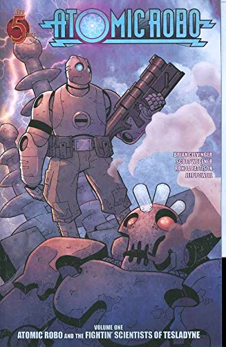 Atomic Robo Volume 1: Atomic Robo & the Fightin Scientists of Tesladyne TP (v. 1)