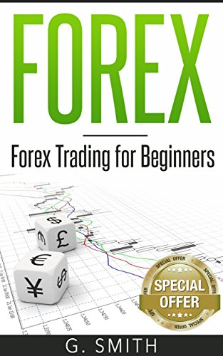 Forex: Forex Trading for Beginners (Stock Market Investing Series Book 4)