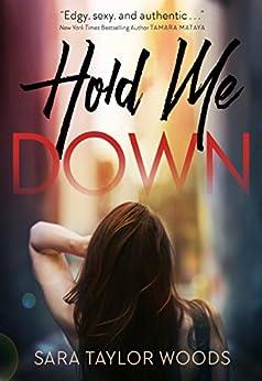 Hold Me Down (Carolina Girls Book 1) by [Taylor Woods, Sara]