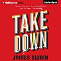 Take Down Audiobook by James Swain Narrated by Nick Podehl