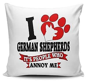 I Love alemán pastores que de personas que molesta Me–Cojín, diseño con mensaje Reserved Cover w/Insert
