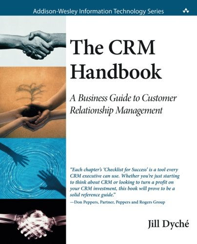 Handbook Crm - The CRM Handbook: A Business Guide to Customer Relationship Management