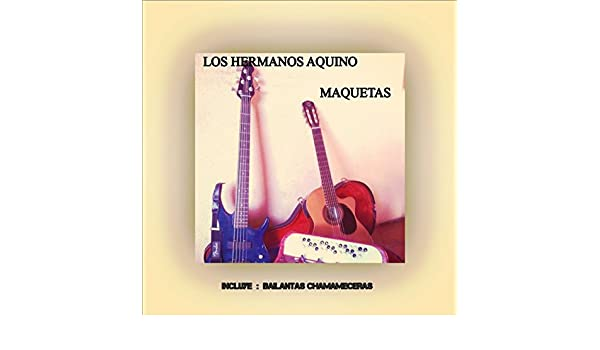 Maquetas by Los Hermanos Aquino on Amazon Music - Amazon.com