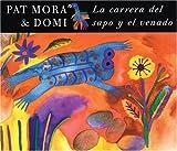 La Carrera del Sapo y el Venado, Pat Mora and Domi, 0888996500