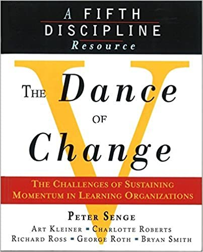 Book The Dance of Change: The Challenges of Sustaining Momentum in Learning Organizations (A Fifth Discip by Peter M. Senge and etc (1999-08-02)