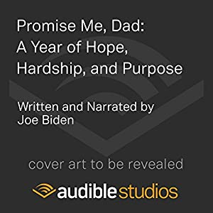 Download audiobook Promise Me, Dad: A Year of Hope, Hardship, and Purpose