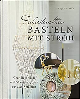 Federleichtes Basteln Mit Stroh 9783784354040 Amazoncom Books