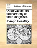 Observations on the Harmony of the Evangelists, Joseph Priestley, 1170496776
