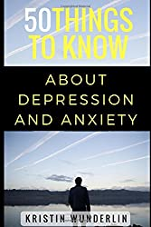 50 Things to Know about Depression and Anxiety: Understanding and Managing Common Mental Disorders