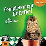 Complètement cramé | Gilles Legardinier