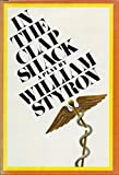 In the Clap Shack, William Styron, 0394460936