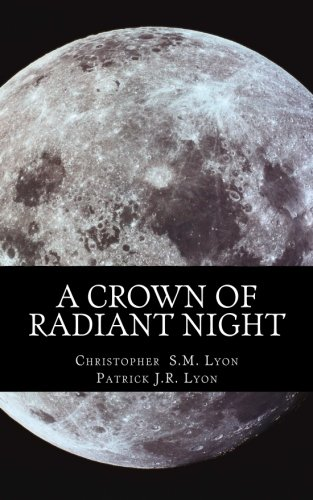 A Crown of Radiant Night (The Seven Thunders of Heaven) (Volume 1)