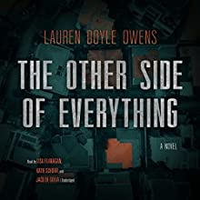 The Other Side of Everything: A Novel Audiobook by Lauren Doyle Owens Narrated by Jack de Golia, Katie Schorr, Lisa Flanagan