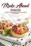 Best Martha Stephenson Easy Cookbooks - Make Ahead Meals: 40 Freezer- Friendly, Family Recipes Review