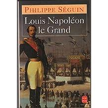 LOUIS-NAPOLON LE GRAND