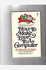 How to Make Love to a Computer Paperback