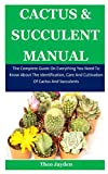 Cactus & Succulent Manual: The Complete Guide On