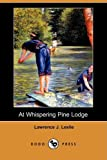 At Whispering Pine Lodge, Lawrence J. Leslie, 1406559121