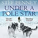 Under a Pole Star Audiobook by Stef Penney Narrated by Thomas Judd, Cathleen McCarron