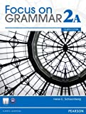 Focus on Grammar Student Book Split 2A, Irene E. Schoenberg, 0132114445