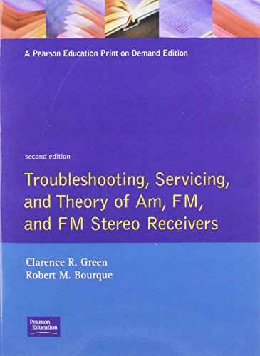 Troubleshooting, Servicing, and Theory of AM, FM, and FM Stereo Receivers (2nd Edition) ()
