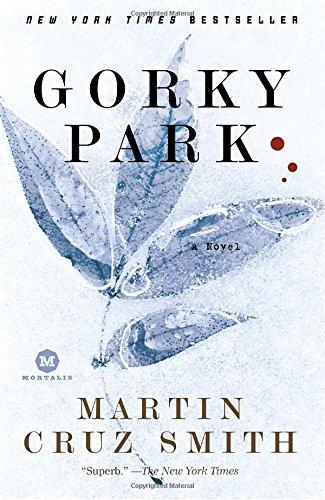 Gorky Park by Martin Cruz Smith