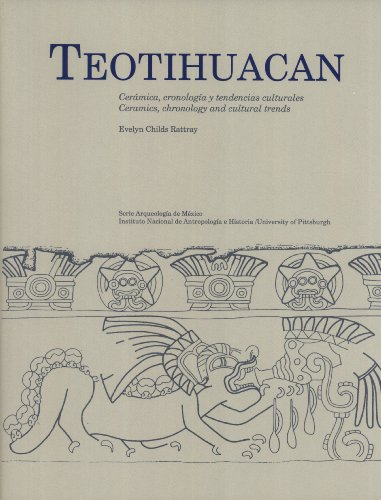 Teotihuacan: Ceramics, Chronology, and Cultural Trends = Teotihuacan: Cerámica, Cronología y Tendencias Culturales (English and Spanish Edition)