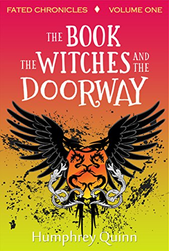 The Book, The Witches, and the Doorway (Fated Chronicles Book 1)