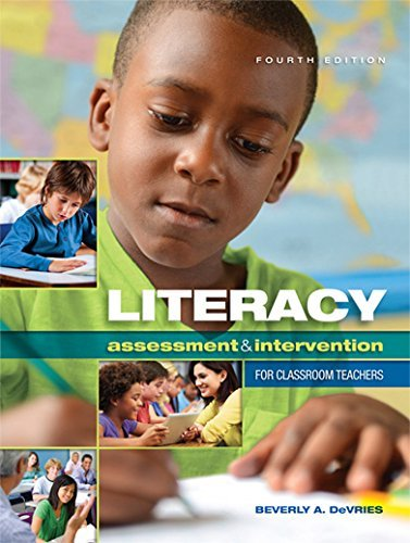 By Beverly A. DeVries - Literacy Assessment & Intervention for Classroom Teachers (Fourth) (2014-11-16) [Paperback] (Literacy Assessment & Intervention For Classroom Teachers)