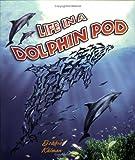 Life in a Dolphin Pod, Bobbie Kalman, 0778711846