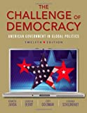 img - for The Challenge of Democracy (with Aplia Printed Access Card) (American and Texas Government) book / textbook / text book